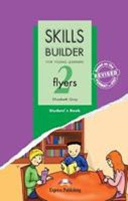 Εικόνα της SKILLS BUILDER FOR YOUNG LEARNERS FLYERS 2 BASED ON THE REVISED FORMAT FOR 2007 STUDENT'S BOOK
