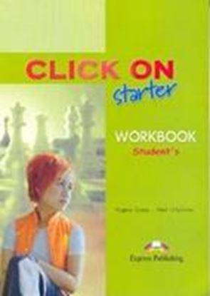 Εικόνα της CLICK ON STARTER WORKBOOK STUDENT'S