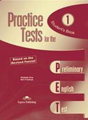 Εικόνα της PRACTICE TEST FOR THE PET 1 BASED ON THE REVISED FORMAT STUDENT' S BOOK