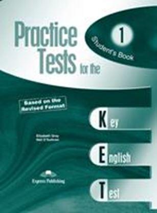 Εικόνα της PRACTICE TEST FOR THE KET 1 BASED ON THE REVISED FORMAT STUDENT' S BOOK