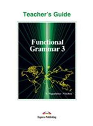 Εικόνα της FUNCTIONAL GRAMMAR 3 TEACHER'S GUIDE