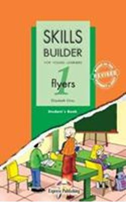 Εικόνα της SKILLS BUILDER FOR YOUNG LEARNERS FLYERS 1 BASED ON THE REVISED FORMAT FOR 2007 STUDENT'S BOOK