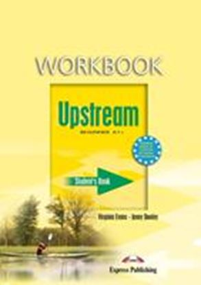 Εικόνα της UPSTREAM BEGINNER A1+ WORKBOOK STUDENT'S