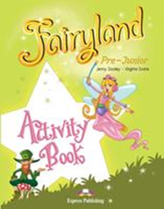 Εικόνα της FAIRYLAND PRE-JUNIOR ACTIVITY BOOK