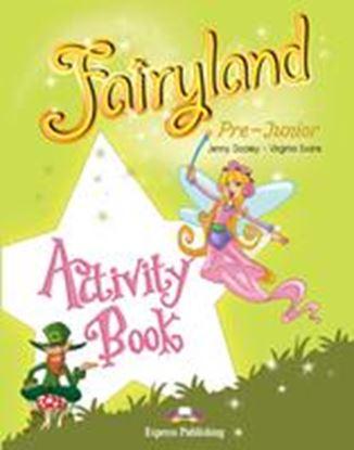 Εικόνα της FAIRYLAND PRE-JUNIOR ACTIVITY BOOK