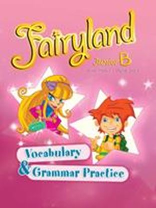 Εικόνα της FAIRYLAND JUNIOR B VOCABULARY & GRAMMAR PRACTICE