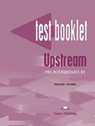 Εικόνα της UPSTREAM PRE-INTERMEDIATE B1 TEST BOOKLET
