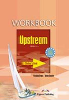 Εικόνα της UPSTREAM LEVEL B1+ WORKBOOK STUDENT'S