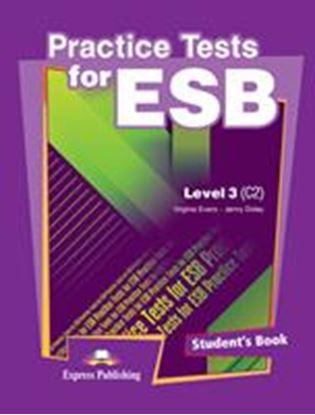 Εικόνα της PRACTICE TESTS FOR ESB LEVEL 3 (C2) STUDENT'S BOOK
