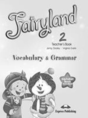 Εικόνα της FAIRYLAND 2 VOCABULARY & GRAMMAR TEACH ER'S BOOK