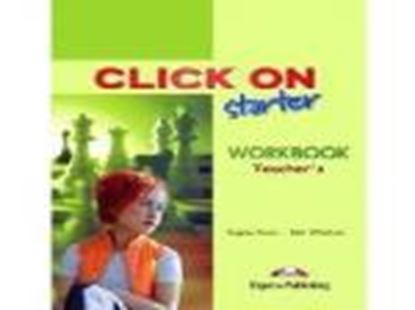 Εικόνα της CLICK ON STARTER WORKBOOK TEACHER'S