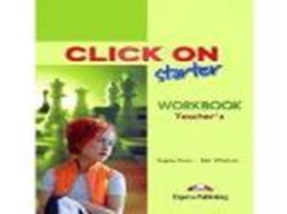 Εικόνα της CLICK ON STARTER WORKBOOK TEACHER'S
