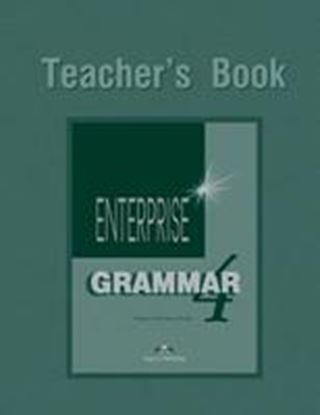 Εικόνα της ENTERPRISE 4 INTERMEDIATE GRAMMAR TEACHER'S BOOK