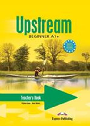 Εικόνα της UPSTREAM BEGINNER A1+ TEACHER'S BOOK