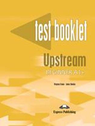 Εικόνα της UPSTREAM BEGINNER A1+ TEST BOOKLET WITH KEY