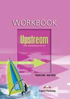 Εικόνα της UPSTREAM PRE-INTERMEDIATE B1 WORKBOOKTEACHER'S-OVERPRINTED
