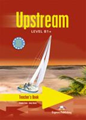 Εικόνα της UPSTREAM LEVEL B1+ TEACHER'S BOOK