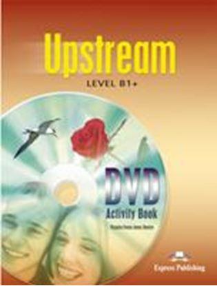 Εικόνα της UPSTREAM LEVEL B1+ DVD ACTIVITY BOOK