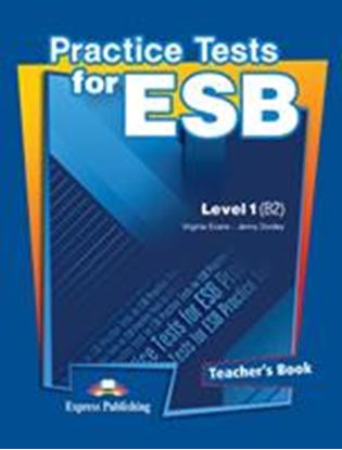 Εικόνα της PRACTICE TESTS FOR ESB LEVEL 1(B2) TEA CHER'S BOOK  - OVERPRINTED
