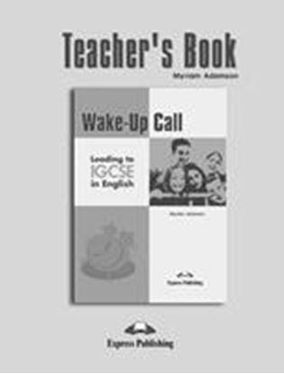 Εικόνα της WAKE-UP CALL LEADING TO IGCSE IN ENGLI SH TEACHER'S BOOK (KEY)