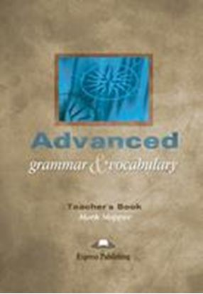 Εικόνα της ADVANCED GRAMMAR & VOCABULARY TEACHER'S BOOK - OVERPRINTED