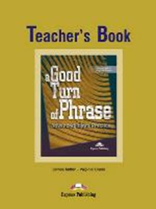 Εικόνα της A GOOD TURN OF PHRASE ADVANCED IDIOM PRACTICE TEACHER'S BOOK