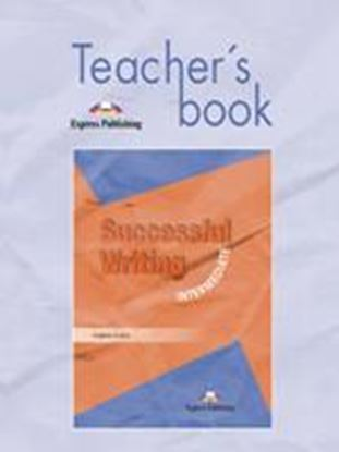 Εικόνα της SUCCESSFUL WRITING INTERMEDIATE TEACHER'S BOOK
