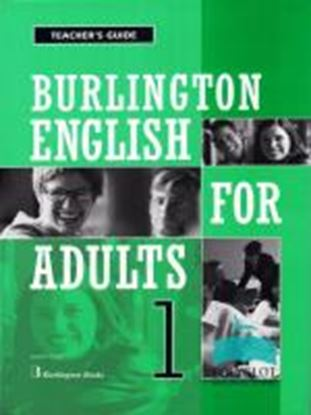 Εικόνα της BURLINGTON ENGLISH FOR ADULTS 1 TCHRGUIDE