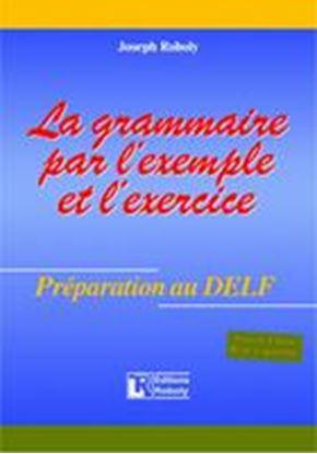 Εικόνα της LA GRAMMAIRE PAR L'EXEMPLE ET L'EXERCICE METHODE