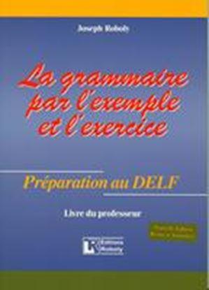 Εικόνα της LA GRAMMAIRE PAR L'EXEMPLE ET L'EXERCICE PROFESSEUR N/E