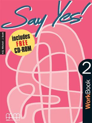 Εικόνα της Say Yes 2 - Workbook (Includes CD-Rom/   Audio CD)