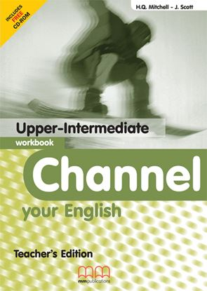 Εικόνα της Channel Your English Upper-Intermediate - Workbook Teacher's Edi tion (Includes CD)