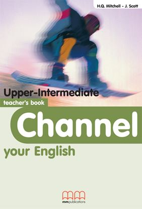 Εικόνα της Channel Your English Upper-Intermediate - Teacher's Book
