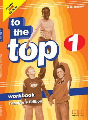 Εικόνα της To The Top 1 - Workbook Teacher 's Edition