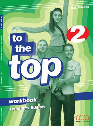 Εικόνα της To The Top 2 - Workbook Teacher 's Edition