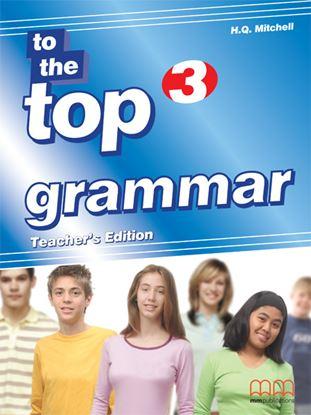 Εικόνα της Το The Top 3 - Grammar Βοοκ Teacher'sEd dition