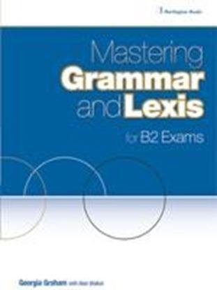 Εικόνα της MASTERING GRAMMAR AND LEXIS B2 SB