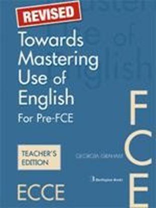 Εικόνα της TOWARDS MASTERING USE OF ENGLISH PRE-FCE + FCE TCHRS