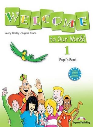 Εικόνα της WELCOME TO OUR WORLD 1 PUPILS BOOK (GR EECE)
