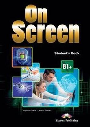 Εικόνα της ON SCREEN B1+ STUDENT'S BOOK (WITH WRITING BOOK & IEBOOK) (GREEC E)