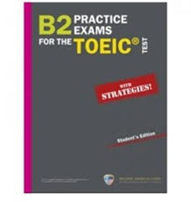 Εικόνα της B2 PRACTICE EXAMS FOR THE TOEIC TEST STUDENT'S BOOK