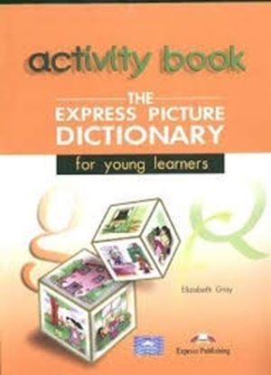 Εικόνα της THE EXPRESS PICTURE DICTIONARY FOR YOU NG LEARNERS ACTIVITY BOOK