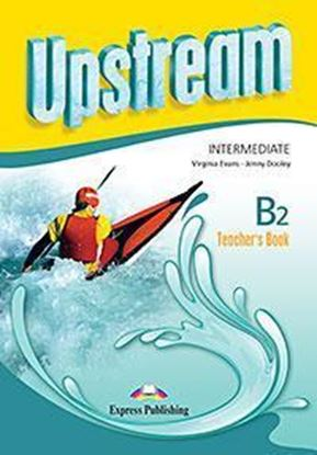 Εικόνα της UPSTREAM INTERMEDIATE B2 TEACHER'S BOOK REVISED