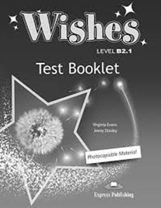 Εικόνα της WISHES LEVEL B2,1 TEST BOOKLET REVISED