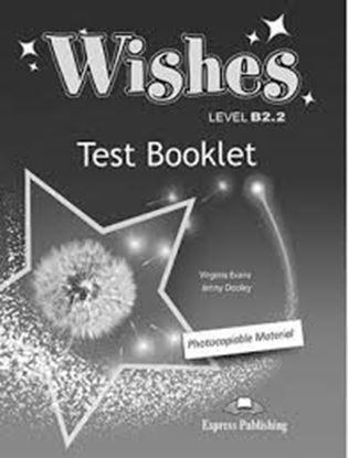 Εικόνα της WISHES LEVEL B2,2 TEST BOOKLET REVISED
