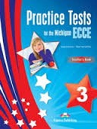 Εικόνα της PRACTICE TESTS FOR THE MICHIGAN ECCE 3 TEACHER'S BOOK (NEW)- OVE RPRINTED