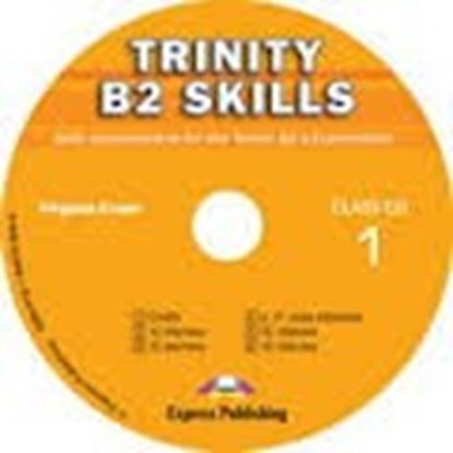 Εικόνα της TRINITY B2 SKILLS SKILLS DEVELOPMENT FOR TRINITY ISE II ΕΧΑΜΙΝΑΤ ΙON CLASS CD 1