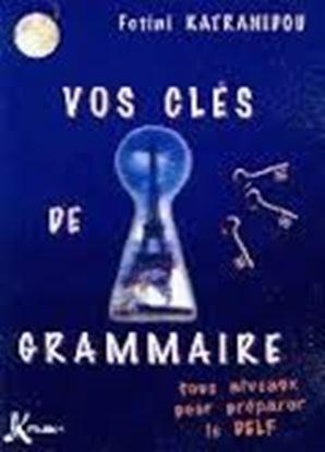 Εικόνα της Vos cles de grammaire pour preparer le DELF