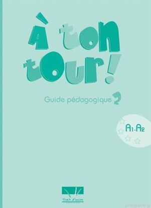 Εικόνα της A TON TOUR 2 A1 + A2 GUIDE PEDAGOGIQUE