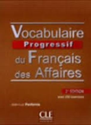 Εικόνα της VOCABULAIRE PROGRESSIF DU FRANCAIS DESAFFAIRES (+ CD) (+250 EXER CISES)2ND ED